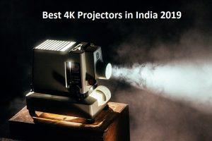 Best 4K Projectors in India 2019