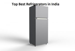 Top Best Refrigerators in India 2019