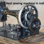 Best sewing machine in India 2019