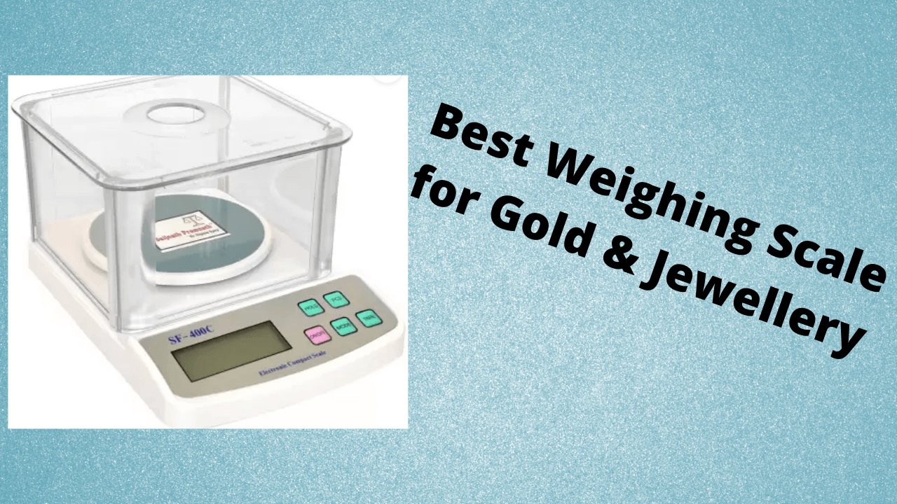 Best Weighing Scale for Gold & Jewellery