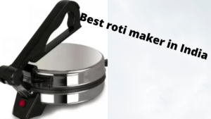 best roti maker in india